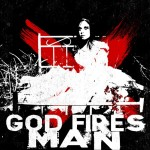 God Fires Man - Life Like
