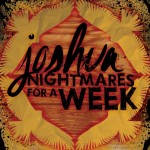 Joshua/Nightmares For A Week - There Are No Rules/Doomsday Party
